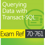 70-761 Exam Querying Data with Transact-SQL