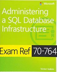 70-764 Exam Administering a SQL Database Infrastructure